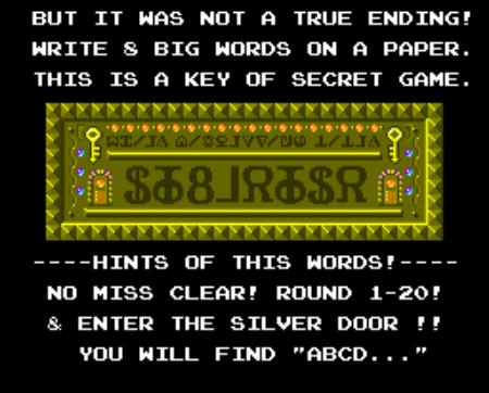 But it was not a true ending! Write 8 big words on a paper. This is a key of secret game. Hints of this words: No miss clear! Round 1-20! And enter the silver door!! You will find ABCD...