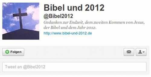 Bibel und 2012 -- Gedanken zur Endzeit, dem zweiten Kommen von Jesus, der Bibel und dem Jahr 2012