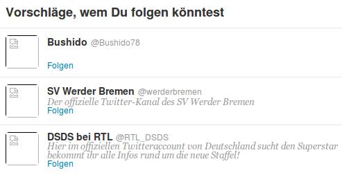 Vorschläge, wem Du folgen könntest... Bushido, SV Werder Bremen, DSDS bei RTL