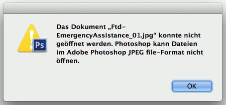 Das Dokument ... konnte nicht geöffnet werden. Photoshop kann Dateien im Adobe Photoshop JPEG file-Format nicht öffnen. OK