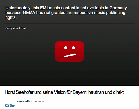 Unfortunately, this EMI-music content is not available in Germany because GEMA has not granted the respective music publishing rights. Sorry about that. -- Host Seehofer und seine Vision für Bayern: hautnah und direkt. Kanal csumedia