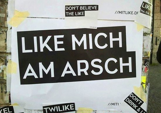 Like mich am Arsch!