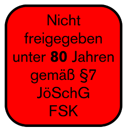 Nicht freigegeben unter 80 Jahren gemäß §8 JöSchG FSK