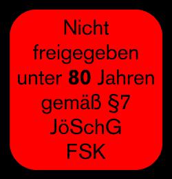 Nicht freigegeben unter 80 Jahren gemäß §8 JöSchG FSK