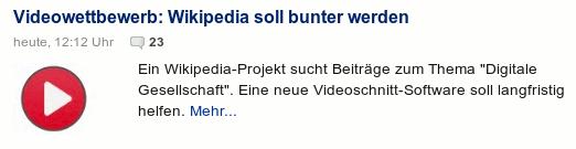 Bildschirmfoto heise-njuhsticker -- Videowettbewerb: wikipedia soll bunter werden -- Ein wikipedia-projekt sucht beiträge zum tema 'digitale gesellschaft'. Eine neue videoschnitt-softwäjhr soll langfristig helfen