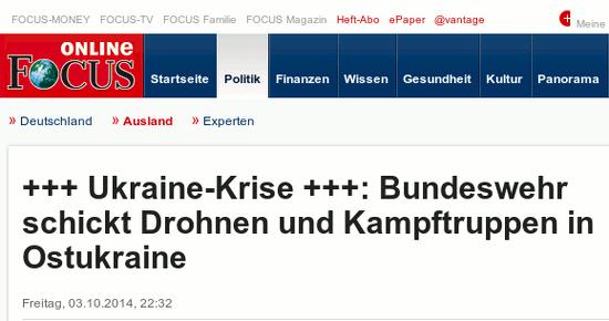 Schlagzeile Focus Online -- Ukraine-Krise: Bundeswehr schickt Drohnen und Kampftruppen in Ostukraine