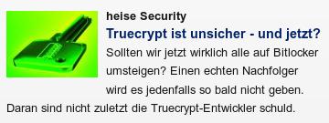 heise Security: Truecrypt ist unsicher - und jetzt? Sollten wir jetzt wirklich alle auf Bitlocker umsteigen? Einen echten Nachfolger wird es jedenfalls so bald nicht geben. Daran sind nicht zuletzt die Truecrypt-Entwickler schuld.