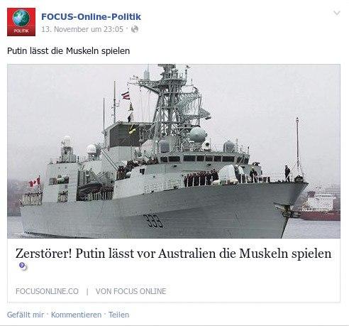 Screenshot Facebook. Eintrag von Focus-Online-Politik. Bild eines kleinen Militärbootes unter kanadischer Flagge, dazu der Text 'Zerstörer! Putin lässt vor Australien die Muskeln spielen'