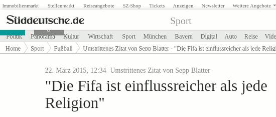Bildschirmfoto sueddeutsche punkt de -- 22. märz 2015, 12:34 uhr -- umstrittenes zitat von Sepp Blatter: 'Die Fifa ist einflussreicher als jede Religion'