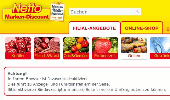 Bildschirmfoto von der webseit unter netto.de: 'Achtung! In Ihrem Browser ist JavaScript deaktiviert. Dies führt zu Anzeige- und Funktionsfehlern der Seite. Bitte aktivieren Sie Javascript um unsere Seite in vollem Umfang nutzen zu können'