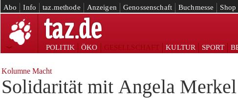Schlagzeile taz.de -- Kolumne Macht: Solidarität mit Angela Merkel