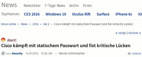 Bildschirmfoto von heise onlein mit der überschrift: 'Alert! Cisco kämpft mit statischem Passwort und fixt kritische Lücken'.