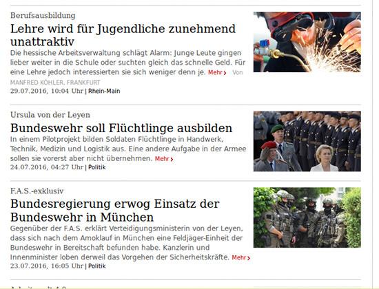 Drei schlagzeilen in der nachrichtenübersicht der FAZ. 1: 'Berufsausbildung: Lehre wird für Jugendliche zunehmend unattraktiv'. 2: 'Ursula von der Leyen: Bundeswehr soll Flüchtlinge ausbilden'. 3: 'F.A.S.-exklusiv: Bundesregierung erwog Einsatz der Bundeswehr in München'.