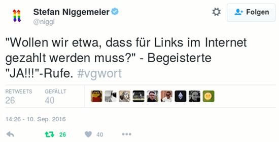 Tweet von @niggi (Stefan Niggemeier) vom 10. September 2016, 14:26 Uhr: 'Wollen wir etwa, dass für Links im Internet gezahlt werden muss?' - Begeisterte 'JA!!!'-Rufe. #vgwort