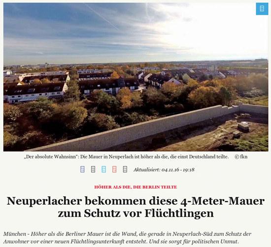 Höher als die, die Berlin teilte -- Neuperlacher bekommen diese 4-Meter-Mauer zum Schutz vor Flüchtlingen -- München - Höher als die Berliner Mauer ist die Wand, die gerade in Neuperlach-Süd zum Schutz der Anwohner vor einer neuen Flüchtlingsunterkunft entsteht. Und sie sorgt für politischen Unmut.