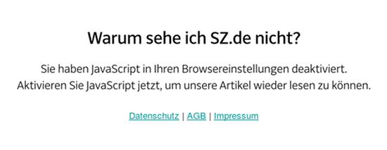Warum sehe ich SZ.de nicht? -- Sie haben JavaScript in ihren Browsereinstellungen deaktiviert. Aktivieren sie JavaScript jetzt, um unsere Artikel wieder lesen zu können. -- Datenschutz | AGB | Impressum