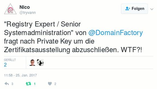 """Tweet von @tryvann: """"Registry Expert / Senior Systemadministration"""" von @DomainFactory fragt nach Private Key um die Zertifikatsausstellung abzuschließen. WTF?!"""