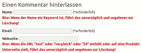 Bildschirmfoto des kommentarbereiches mit anmerkungen -- 'Wenn der Name ein Keyword ist, führt das unverzüglich und ungelesen zur Löschung!' und 'Wenn die URL test oder vergleich oder 24 enthält oder auf eine Produkt-Unterseite zielt, führt das unverzüglich und ungelesen zur Löschung!'.