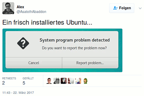 Tweet von @AsatothAbaddon: 'Ein frisch installiertes Ubuntu...' – angehängt das bildschirmfoto der fehlermeldung 'System program problem detected -- Do you want to report the problem now -- Cancel -- Report problem...