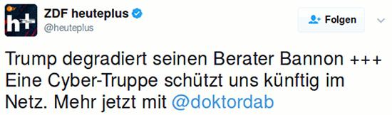 Tweet von ZDF heuteplus, @heuteplus: Trump degradiert seinen Berater Bannon +++ Eine Cyber-Truppe schützt uns künftig im Netz. Mehr jetzt mit @doktordab