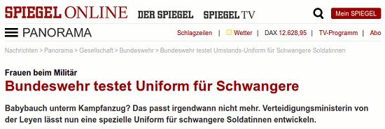 Bildschirmfoto spiegel onlein: Frauen beim Militär -- Bundeswehr testet Uniform für Schwangere -- Babybauch unterm Kampfanzug? Das passt irgendwann nicht mehr. Verteidigungsministerin von der Leyen lässt nun eine spezielle Uniform für schwangere Soldatinnen entwickeln.