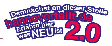 Demnächst an dieser Stelle hannoverteilt.de 2.0 -- Erfahre hier was NEU ist (und nein, die Typografie kann ich nicht mit Worten beschreiben)