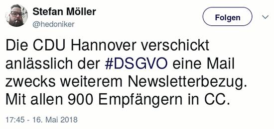Tweet von @hedoniker vom 16. Mai 2018, 17:45 Uhr: Die CDU Hannover verschickt anlässlich der #DSGVO eine Mail zwecks weiterem Newsletterbezug. Mit allen 900 Empfängern in CC.