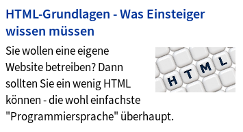 HTML-Grundlagen -- Was Einsteiger wissen müssen -- Sie wollen eine eigene Website betreiben? Dann sollten sie ein wenig HTML können, die wohl einfachste 'Programmiersprache' überhaupt.