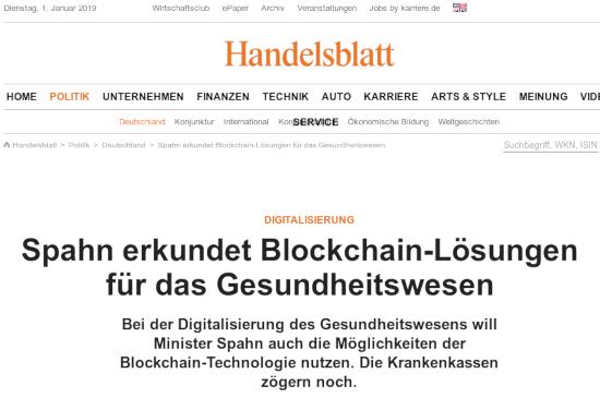 Bildschirmfoto vom handelsblatt mit der schlagzeile: Digitalisierung -- Spahn erkundet Blockchain-Lösungen für das Gesundheitswesen -- Bei der Digitalisierung des Gesundheitswesens will Minister Spahn auch die Möglichkeiten der Blockchain-Technologie nutzen. Die Krankenkassen zögern noch.