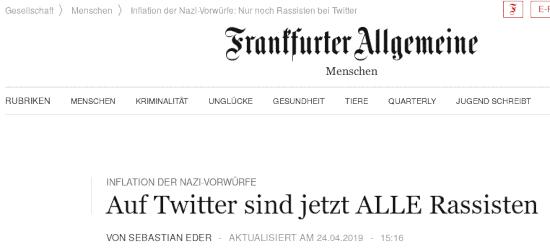 Schlagzeile von der webseit der frankfurter allgemeinen: Inflation der Nazi-Vorwürfe: Auf Twitter sind jetzt ALLE Rassisten