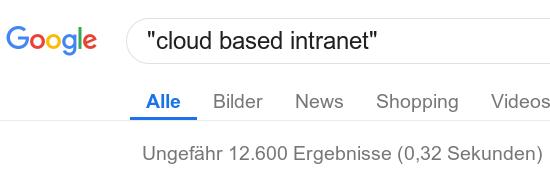 Ergebnis einer guhgell-suche nach 'cloud based intranet' -- ungefähr 12.600 ergebnisse