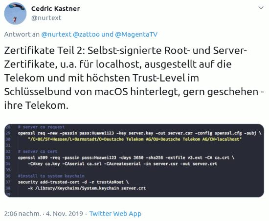 Tweet von @nurtext von 2:06 nachm. · 4. Nov. 2019 -- Zertifikate Teil 2: Selbst-signierte Root- und Server-Zertifikate, u.a. für localhost, ausgestellt auf die Telekom und mit höchsten Trust-Level im Schlüsselbund von macOS hinterlegt, gern geschehen - ihre Telekom.