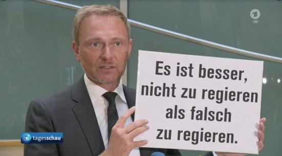 Fotomontage mit Lindner, der ein schild hochhält, auf dem 'Es ist besser, nicht zu regieren, als falsch zu regieren' steht.