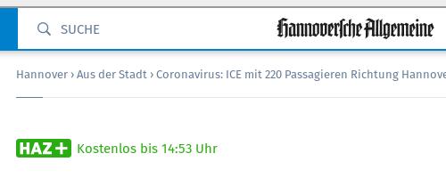 Bildschirmfoto der webseit der hannoverschen allgemeinen zeitung -- 'Hannover > Aus der Stadt > Coronavirus: ICE mit 220 Passagieren Richtung Hannover in Braunschweig gestoppt' -- HAZ-plus-logo, daneben der text: 'Kostenlos bis 14:53 Uhr'