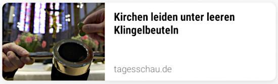 Foto eines klingelbeutels in einem kirchengebäude. Dazu der text: 'Kirchen leiden unter leeren Klingelbeuteln -- tagesschau.de'.