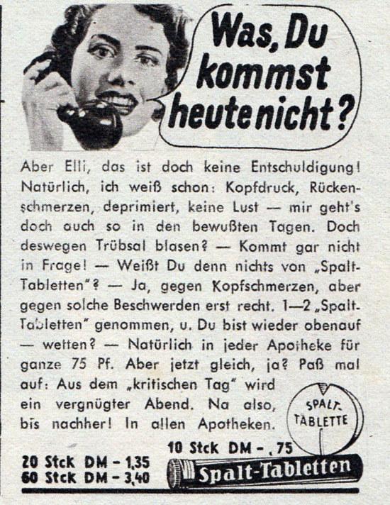 Werbung für Spalt-Tabletten aus dem Jahr 1952. Einfach eine Tablette einwerfen und weitermachen.