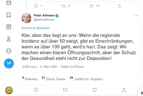 Fiepser von Peter Altmaier, verifiziertes benutzerkonto, vom 4. märz 2021 um 12:28 uhr: Wenn die regionale Inzidenz auf über 50 steigt, gibt es Einschränkungen, wenn es über 100 geht, wird's hart. Das zeigt: Wir machen einen klaren Öffnungsschritt, aber der Schutz der Gesundheit steht nicht zur Disposition!