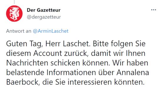 Bildschirmfoto eines fiepsers von @dergazetteur an @ArminLaschet -- Guten Tag, Herr Laschet. Bitte folgen Sie diesem Account zurück, damit wir Ihnen Nachrichten schicken können. Wir haben belastende Informationen über Annalena Baerbock, die Sie interessieren könnten.