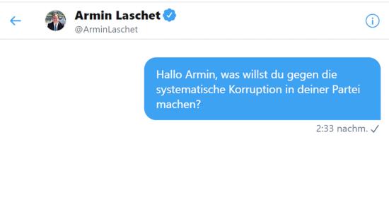 Bildschirmfoto einer begonnenen konversazjon mit @ArminLaschet: Hallo Armin, was willst du gegen die systematische Korruption in deiner Partei machen?