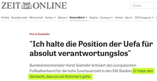 """Bildschirmfoto zeit onlein -- Horst Seehofer: """"Ich halte die Position der Uefa für absolut verantwortungslos"""" -- Bundesinnenminister Horst Seehofer kritisiert den europäischen Fußballverband für die hohe Zuschauerzahl in den EM-Stadien. Er habe den Verdacht, dass es um Kommerz gehe."""